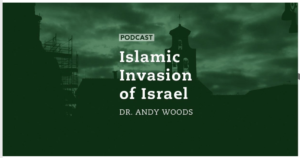 The Coming Islamic Invasion of Israel, by Dr. Andy Woods on Stand Up For The Truth Radio